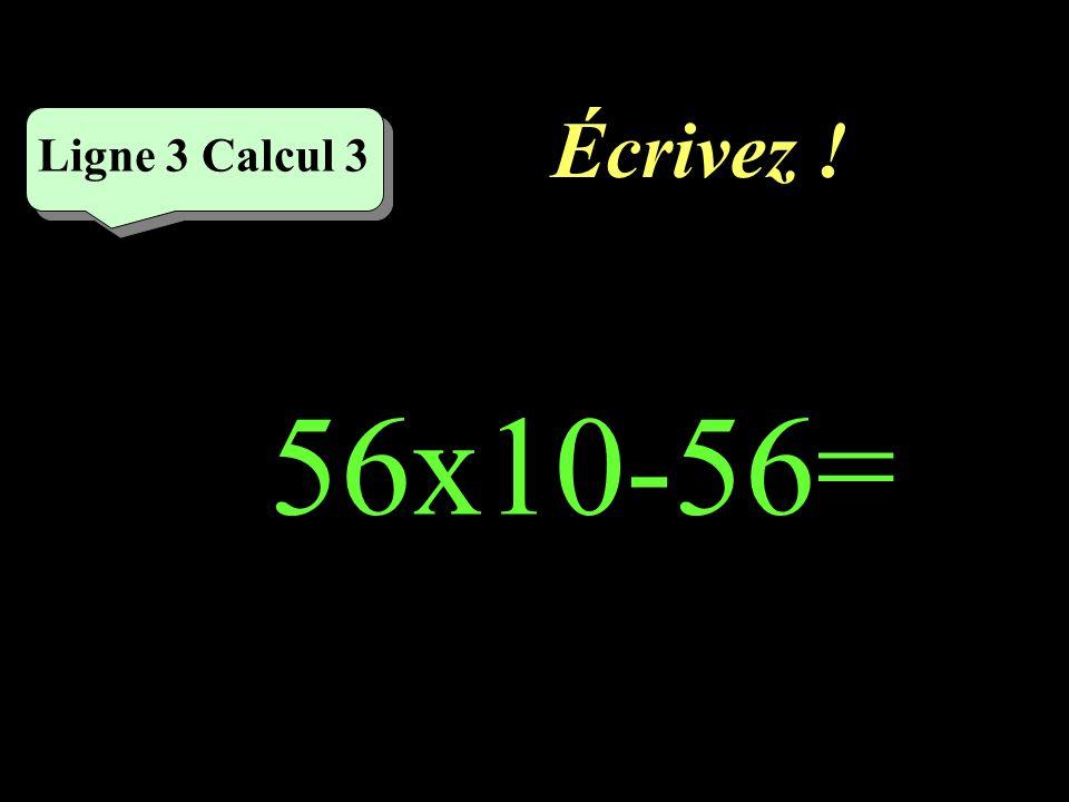 Réfléchissez! Ligne 3 Calcul 3 56x10-56