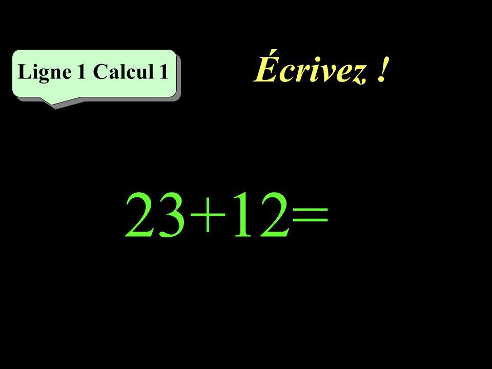 Réfléchissez! Ligne 1 Calcul 1 23+12