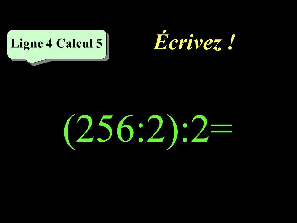 Réfléchissez! Ligne 4 Calcul 5 (256:2):2