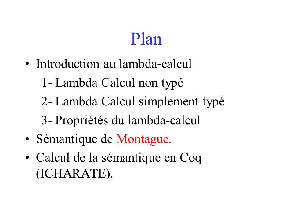 Théorèmes prouvés Deux prédicats: wellFormed et wellTyped., - u: A => (wellTyped u) -Attention à la définition de wellTyped: Constructeur pour labstraction: l, (wellTyped l) ->(hasSameType t 0 l)-> getType l=t -> (wellTyped ( t t l)).