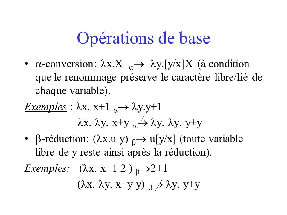 Paradoxe de Russel ( x.(x x) x. (x x)) Logique incohérente.