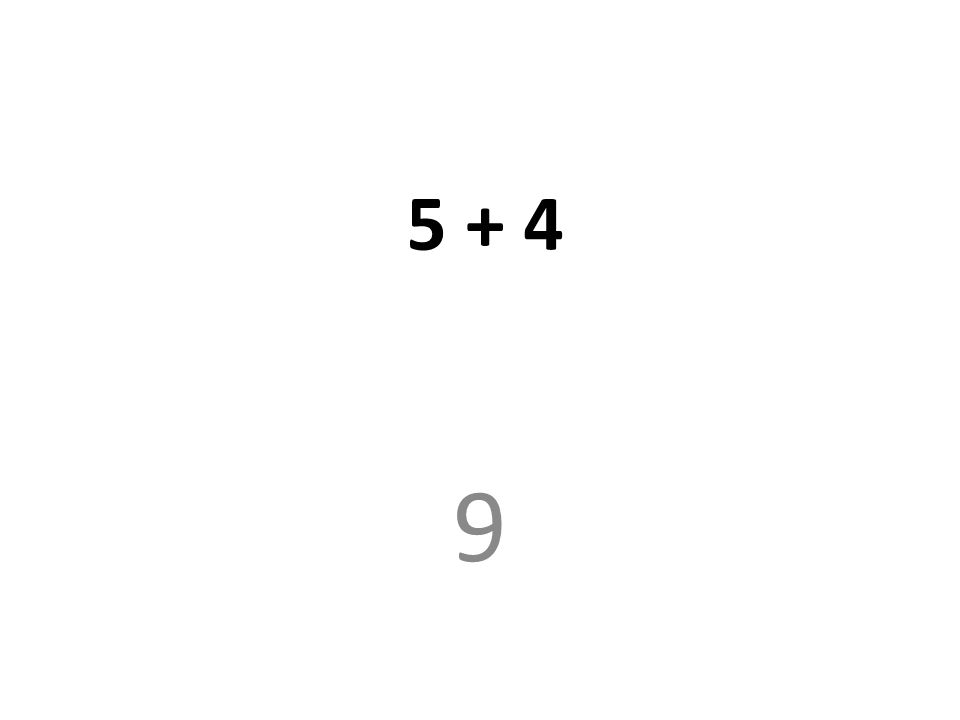 5 + 4 9