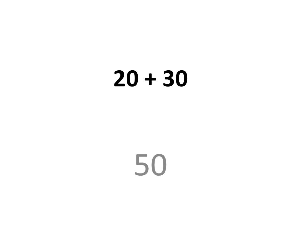 20 + 30 50