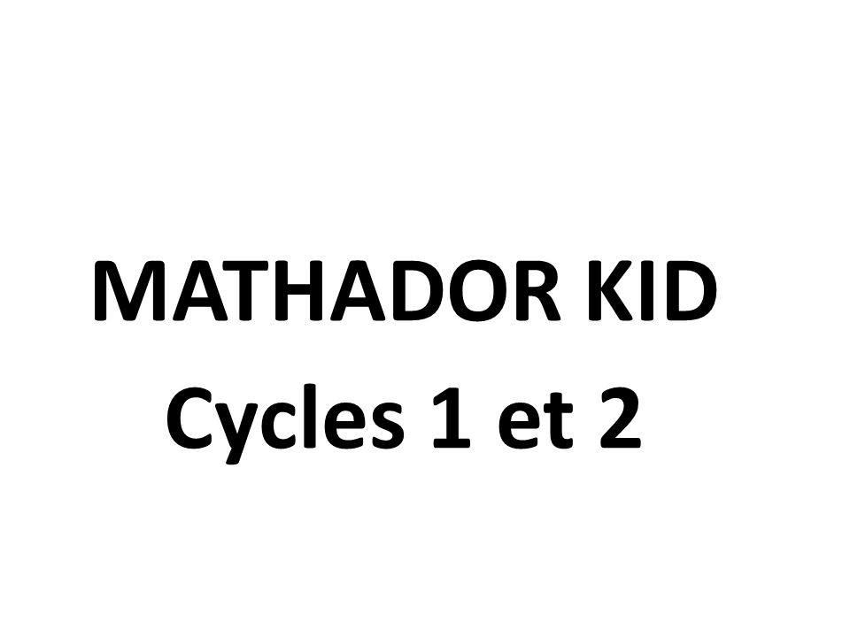 MATHADOR KID Cycles 1 et 2