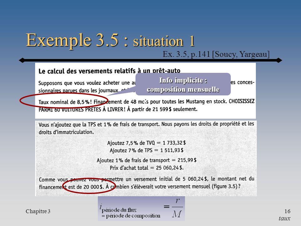 Chapitre 316 Exemple 3.5 : situation 1 taux Ex. 3.5, p.141 [Soucy, Yargeau] Info implicite : composition mensuelle