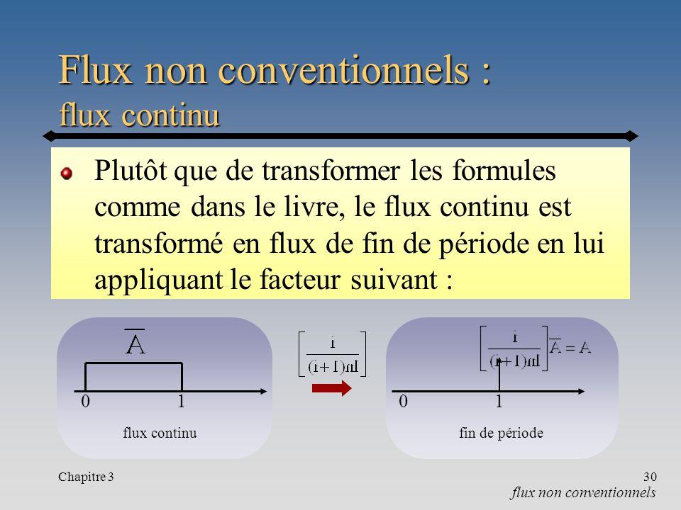 Chapitre 330 Flux non conventionnels : flux continu Plutôt que de transformer les formules comme dans le livre, le flux continu est transformé en flux