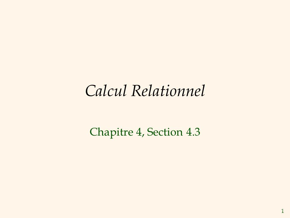 1 Calcul Relationnel Chapitre 4, Section 4.3