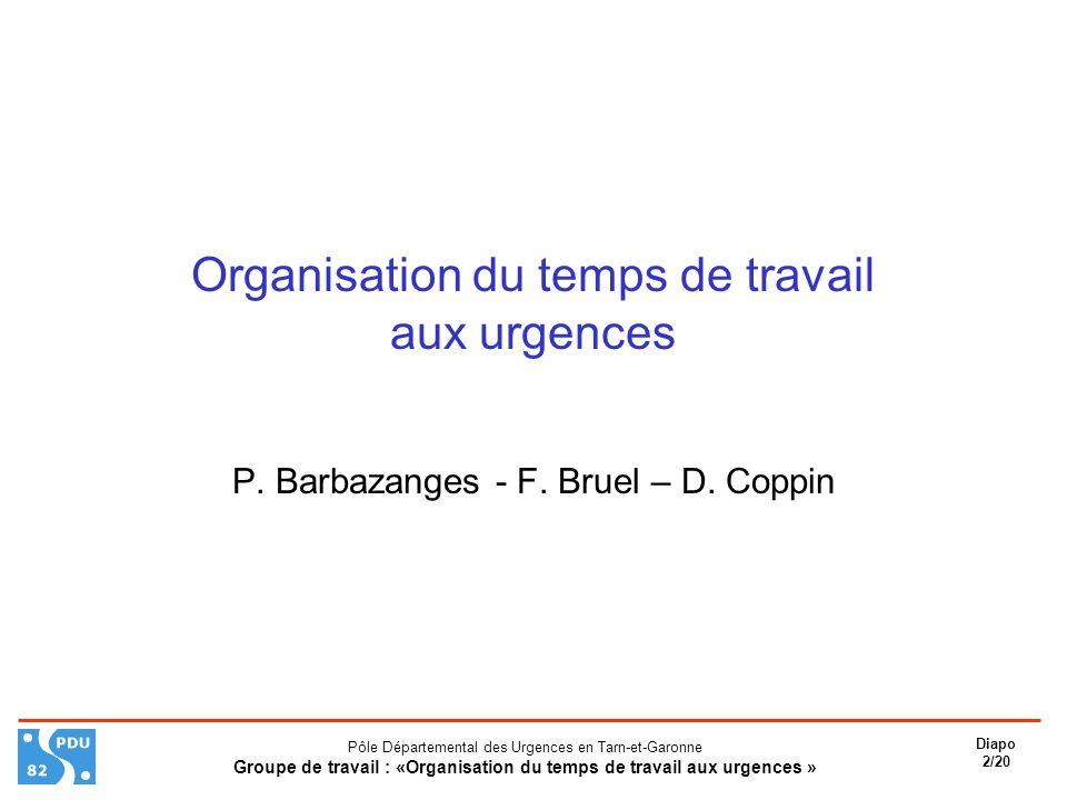 Pôle Départemental des Urgences en Tarn-et-Garonne Groupe de travail : «Organisation du temps de travail aux urgences » Diapo 13/20 APPLICATION DU DECRET (4) (1er quadrimestre 2003 Dr X) 5.Bis : ce différentiel est divisé par 10 à Montauban car la durée des périodes de jour = 10 heures (et celle de nuit = 14 h) : voir I.
