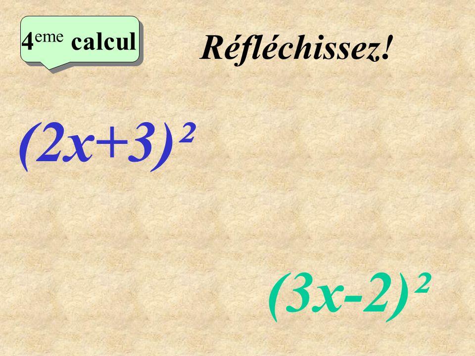 Ecrivez! 2 eme calcul 3 eme calcul 3 eme calcul 3 eme calcul (3x-1)² (4x-1)²