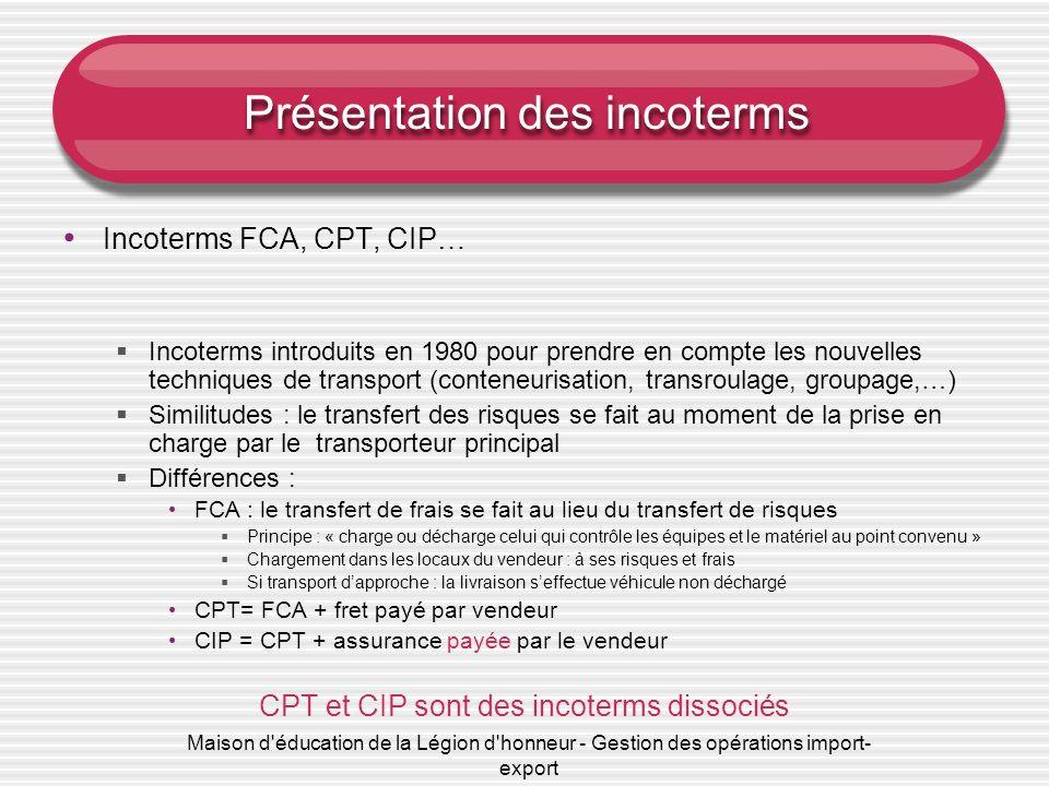Maison d'éducation de la Légion d'honneur - Gestion des opérations import- export Présentation des incoterms Incoterms FCA, CPT, CIP… Incoterms introd