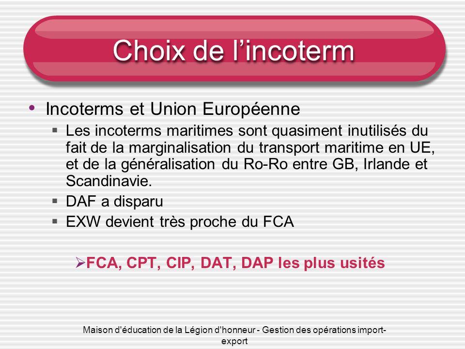 Maison d'éducation de la Légion d'honneur - Gestion des opérations import- export Choix de lincoterm Incoterms et Union Européenne Les incoterms marit