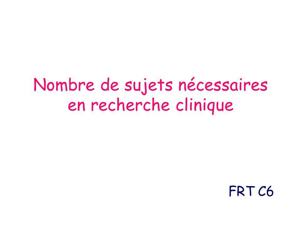 Nombre de sujets nécessaires en recherche clinique FRT C6