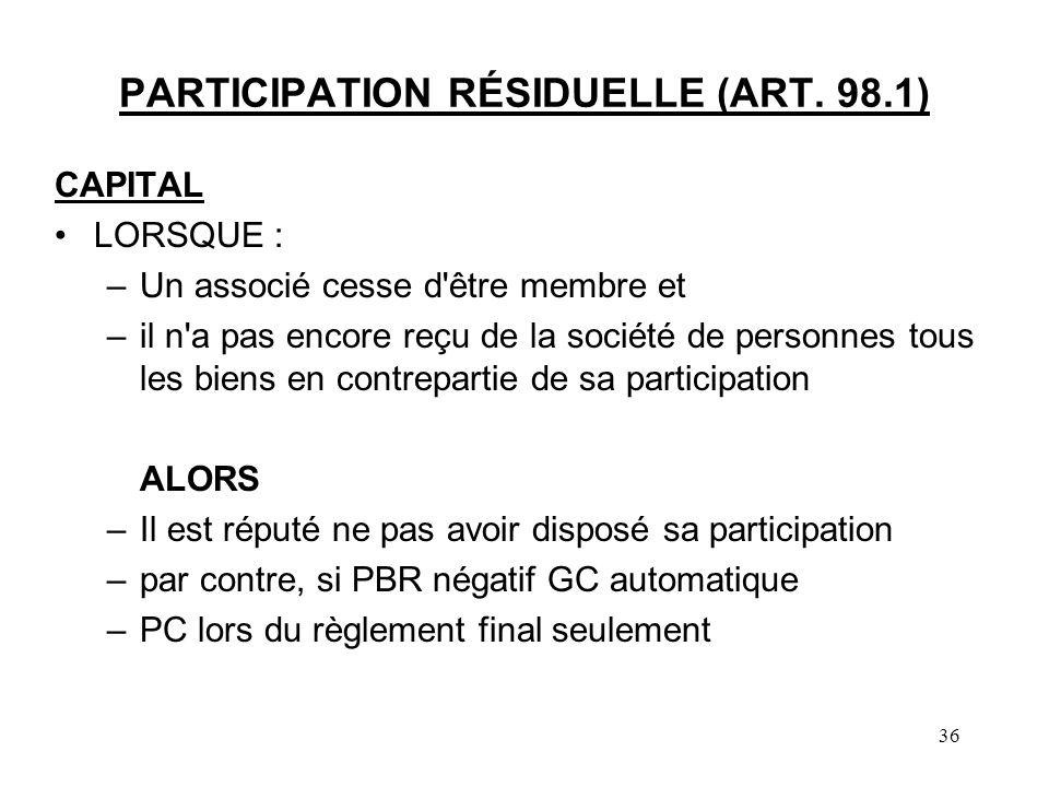 36 PARTICIPATION RÉSIDUELLE (ART.