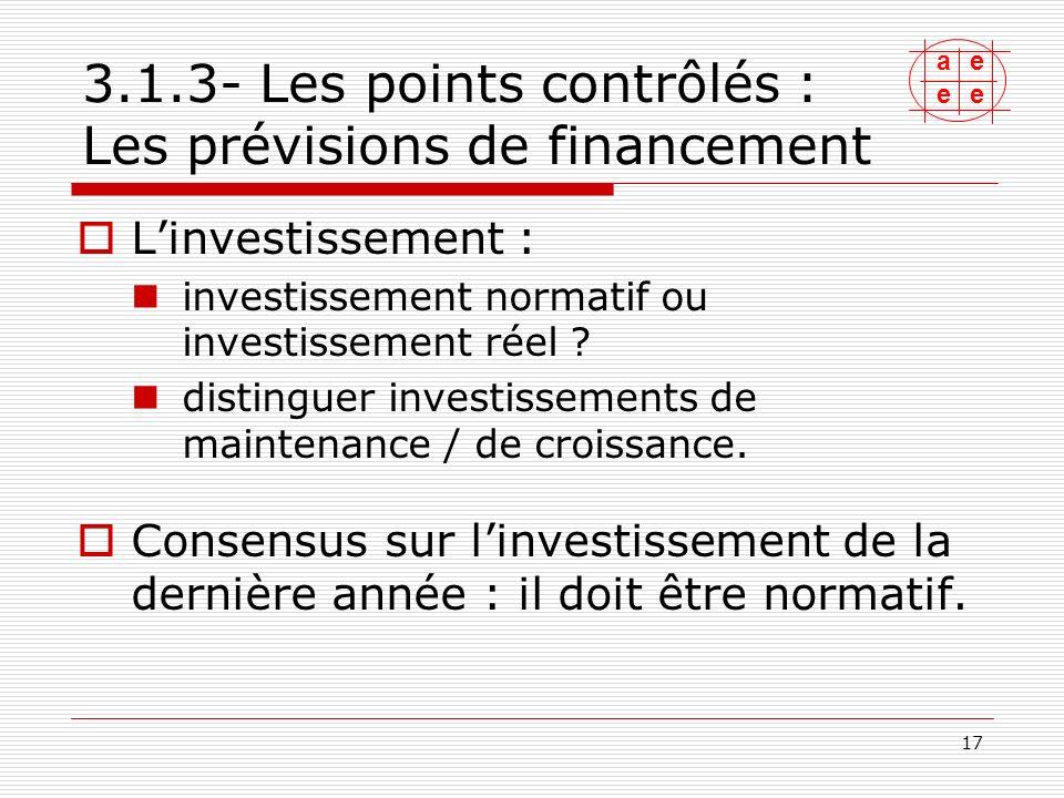 ae ee 18 Remarque: selon certains experts, les investissements nets ont tendance à se rapprocher de la dotation aux amortissements sur le long terme.