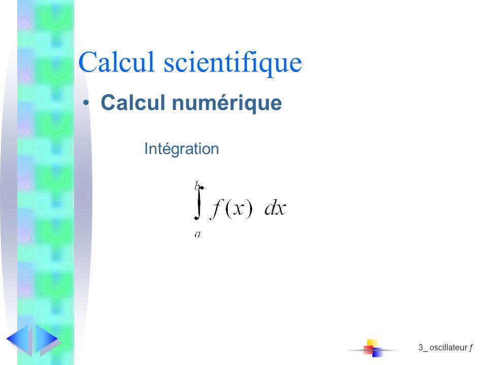 Calcul scientifique Calcul numérique Intégration 3_ oscillateur ƒ