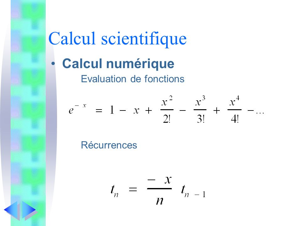 Calcul scientifique Calcul numérique Evaluation de fonctions Récurrences