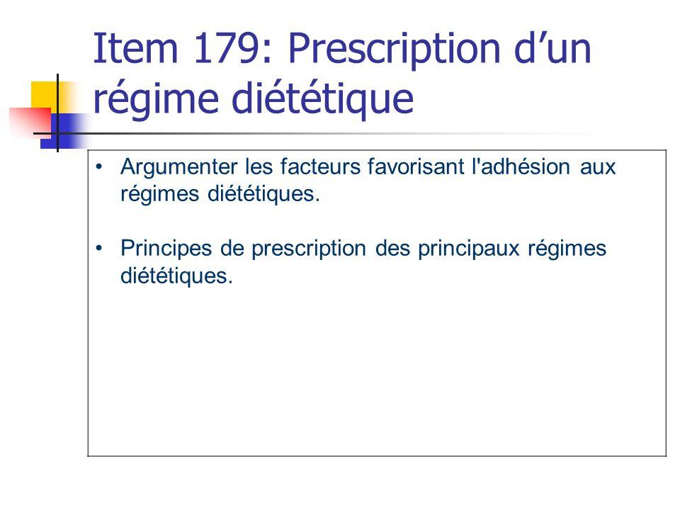 Item 179: Prescription dun régime diététique Argumenter les facteurs favorisant l'adhésion aux régimes diététiques. Principes de prescription des prin