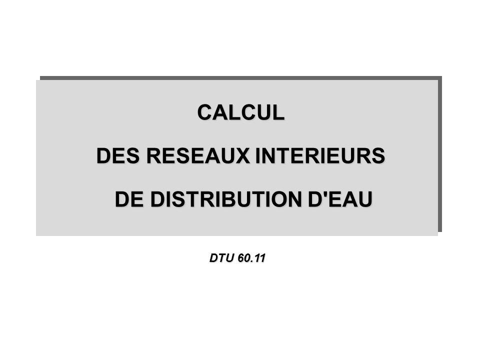 CALCUL DES RESEAUX INTERIEURS DE DISTRIBUTION D'EAU DE DISTRIBUTION D'EAUCALCUL DES RESEAUX INTERIEURS DE DISTRIBUTION D'EAU DE DISTRIBUTION D'EAU DTU