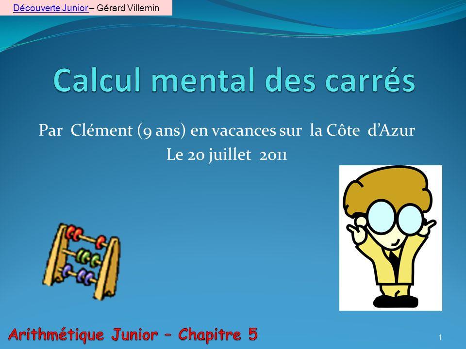 Par Clément (9 ans) en vacances sur la Côte dAzur Le 20 juillet 2011 1 Découverte Junior Découverte Junior – Gérard Villemin