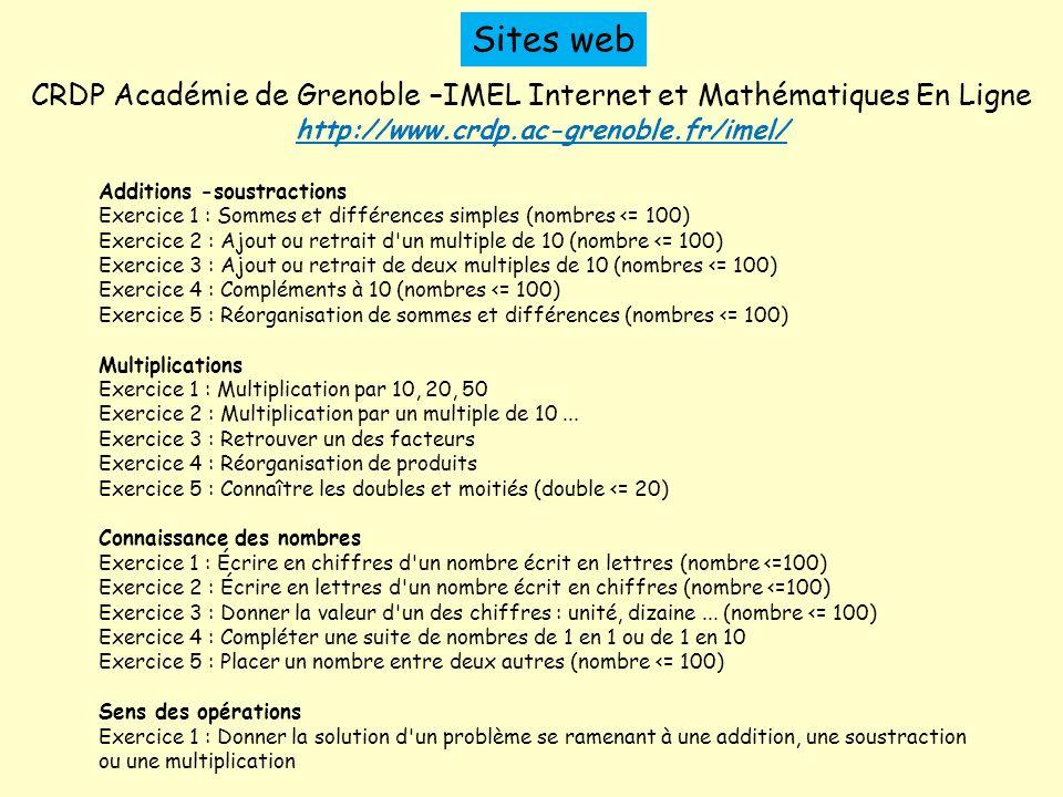 Additions -soustractions Exercice 1 : Sommes et différences simples (nombres <= 100) Exercice 2 : Ajout ou retrait d un multiple de 10 (nombre <= 100) Exercice 3 : Ajout ou retrait de deux multiples de 10 (nombres <= 100) Exercice 4 : Compléments à 10 (nombres <= 100) Exercice 5 : Réorganisation de sommes et différences (nombres <= 100) Multiplications Exercice 1 : Multiplication par 10, 20, 50 Exercice 2 : Multiplication par un multiple de 10...