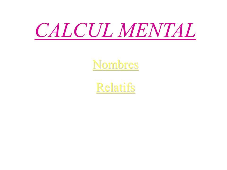 CALCUL MENTAL NombresRelatifs