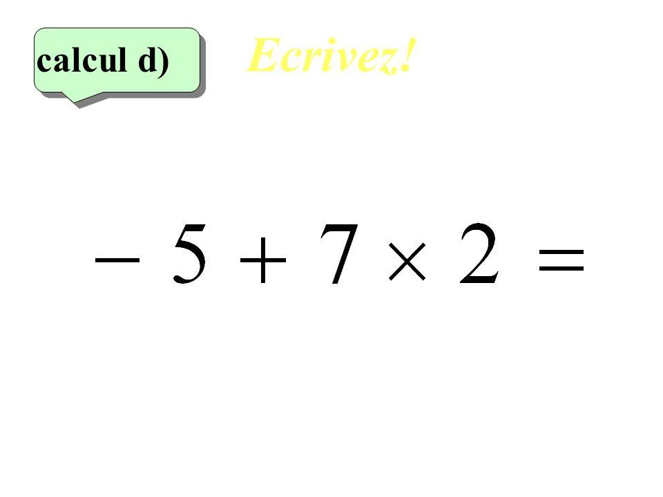 Réfléchissez! 4 eme calcul 4 eme calcul calcul d)