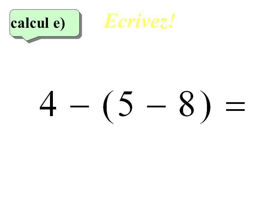 Réfléchissez! 5 eme calcul 5 eme calcul calcul e)