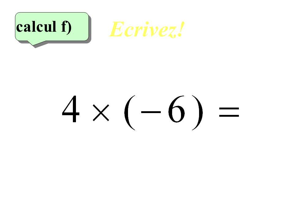 Réfléchissez! 6 eme calcul 6 eme calcul calcul f)
