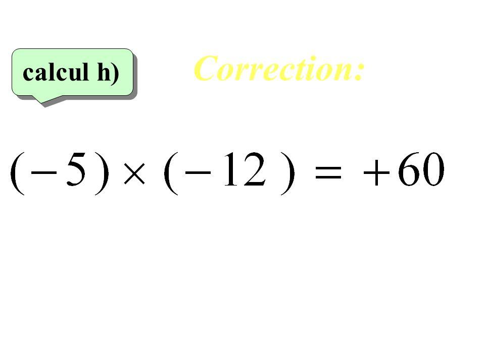 Correction: calcul g)