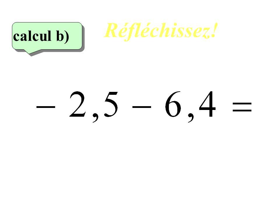 Réfléchissez! 2 eme calcul 2 eme calcul calcul b)