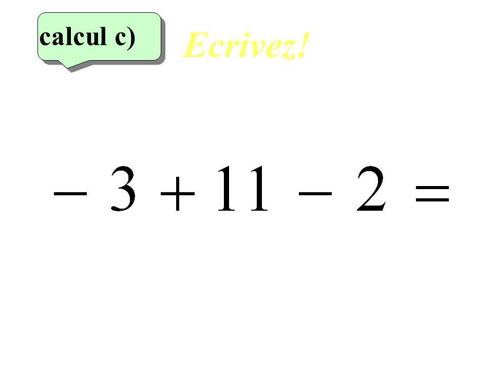 Ecrivez! 3 eme calcul 3 eme calcul calcul c)