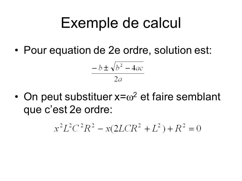 Exemple de calcul Pour equation de 2e ordre, solution est: On peut substituer x= 2 et faire semblant que cest 2e ordre: