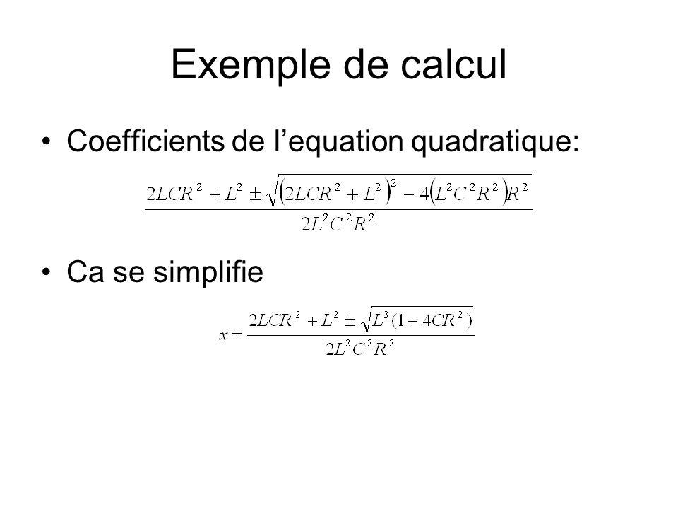 Exemple de calcul Coefficients de lequation quadratique: Ca se simplifie