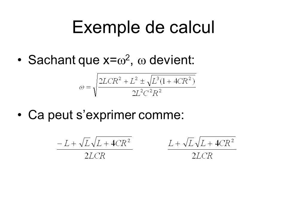 Exemple de calcul Sachant que x= 2, devient: Ca peut sexprimer comme:
