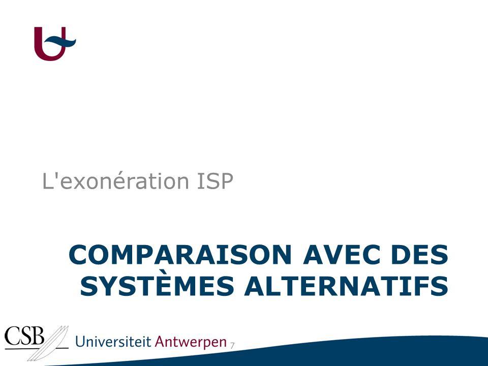 COMPARAISON AVEC DES SYSTÈMES ALTERNATIFS L exonération ISP 7
