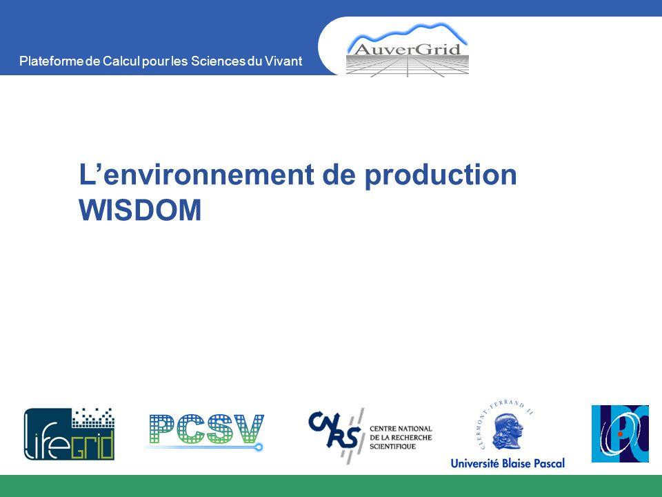 Plateforme de Calcul pour les Sciences du Vivant Lenvironnement de production WISDOM