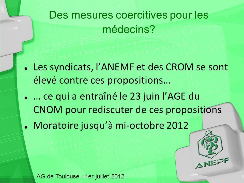 Des mesures coercitives pour les médecins? Les syndicats, lANEMF et des CROM se sont élevé contre ces propositions… … ce qui a entraîné le 23 juin lAG