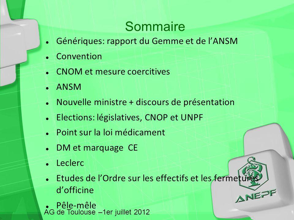 Sommaire AG de Toulouse –1er juillet 2012 Génériques: rapport du Gemme et de lANSM Convention CNOM et mesure coercitives ANSM Nouvelle ministre + disc