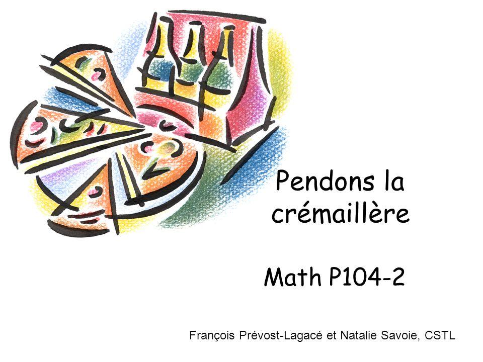 Math P104-2 Pendons la crémaillère François Prévost-Lagacé et Natalie Savoie, CSTL
