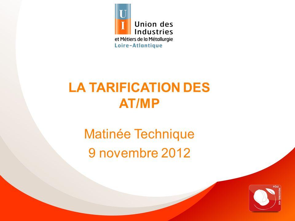 Matinée technique HSE « Tarification » - 09/11/2012 Le compte employeur Réception en Octobre année N Récapitulatifs des dépenses pour lannée N-1 Pour le calcul du taux de cotisation pour année N+1