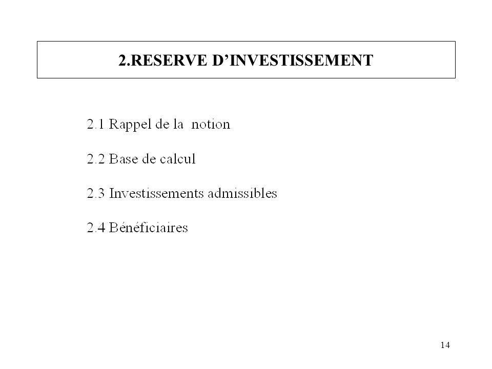 14 2.RESERVE DINVESTISSEMENT