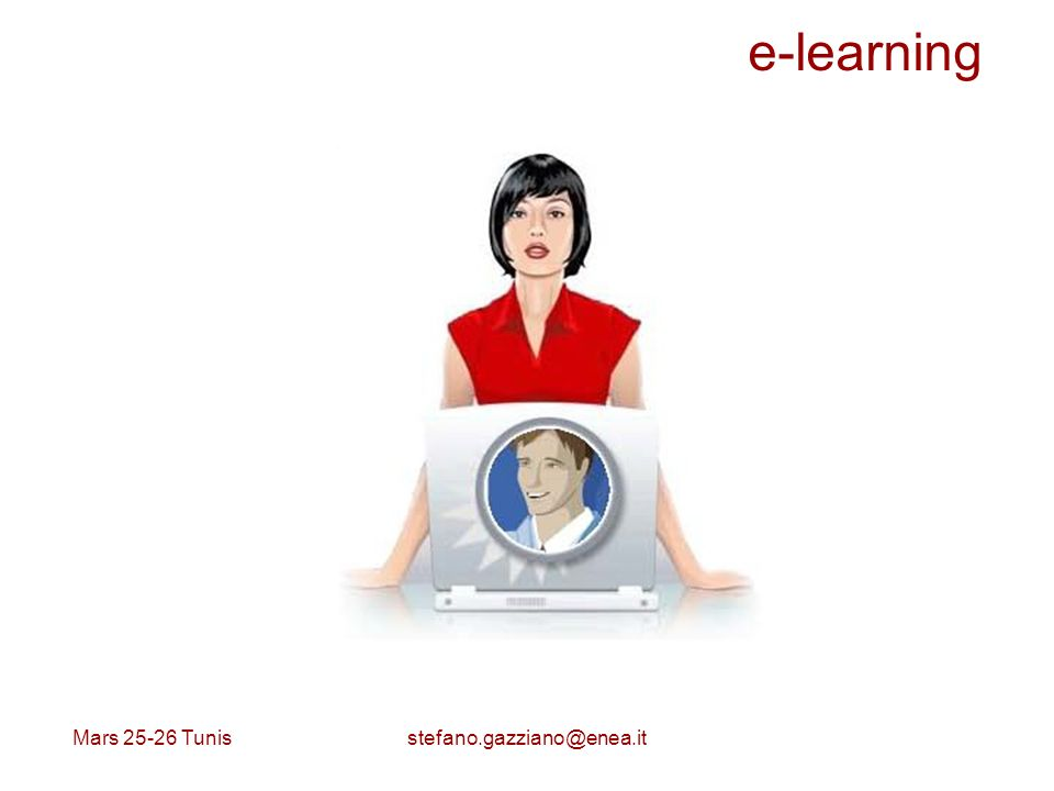 e-learning Mars 25-26 Tunis stefano.gazziano@enea.it
