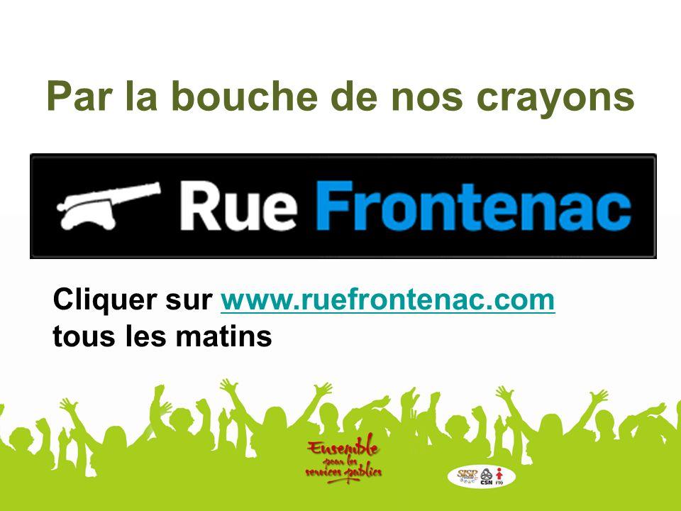Par la bouche de nos crayons Cliquer sur www.ruefrontenac.com tous les matinswww.ruefrontenac.com