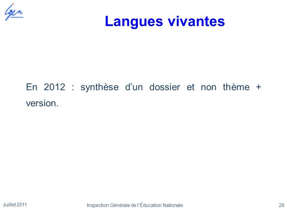 28 Juillet 2011 Langues vivantes En 2012 : synthèse dun dossier et non thème + version.