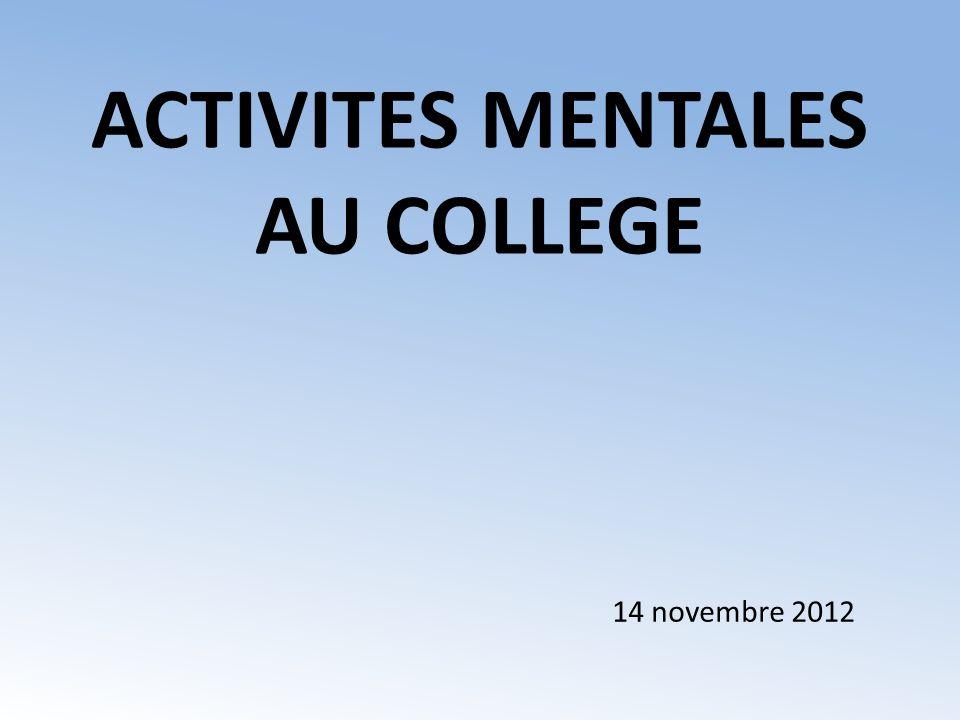 ACTIVITES MENTALES AU COLLEGE 14 novembre 2012