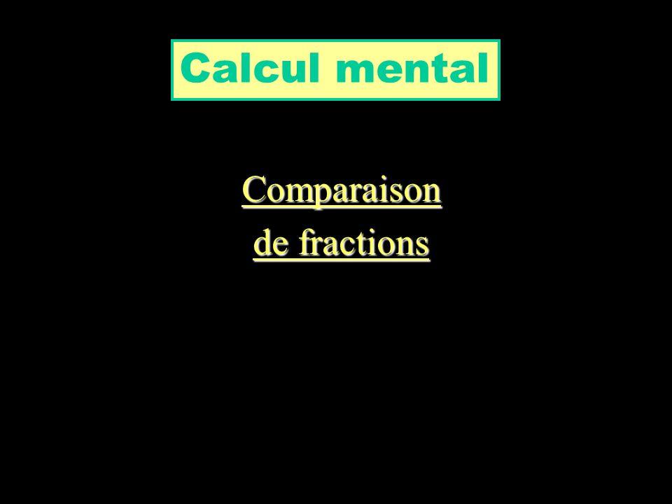 Comparaison de fractions Calcul mental