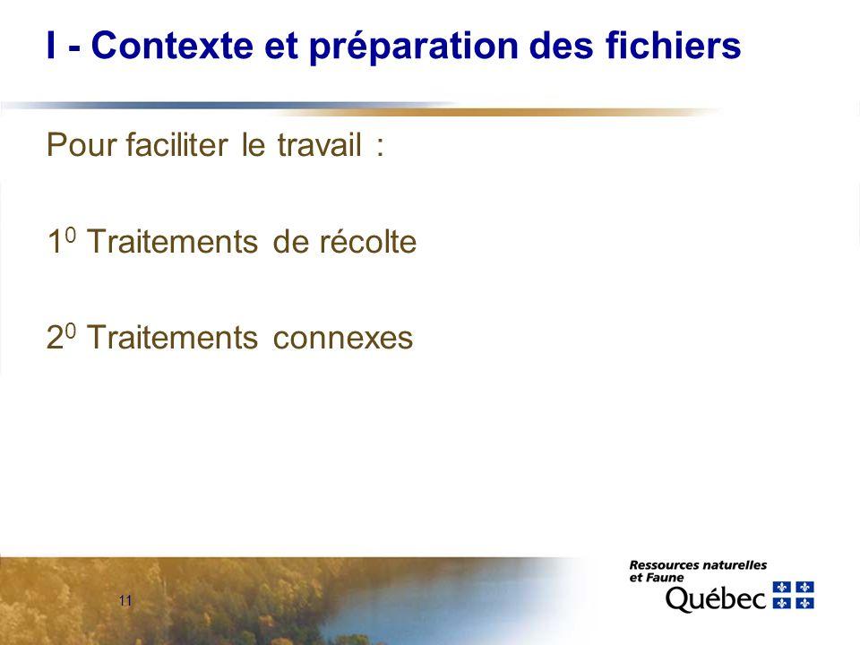 11 Pour faciliter le travail : 1 0 Traitements de récolte 2 0 Traitements connexes I - Contexte et préparation des fichiers
