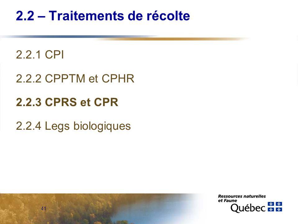 41 2.2 – Traitements de récolte 2.2.1 CPI 2.2.2 CPPTM et CPHR 2.2.3 CPRS et CPR 2.2.4 Legs biologiques
