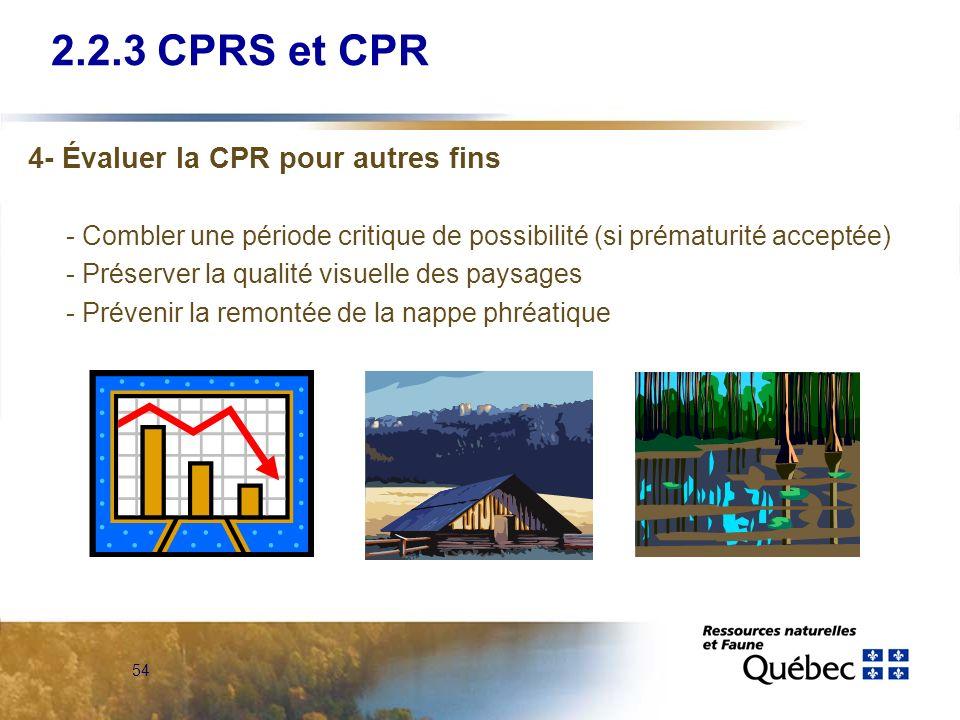 54 4- Évaluer la CPR pour autres fins - Combler une période critique de possibilité (si prématurité acceptée) - Préserver la qualité visuelle des pays