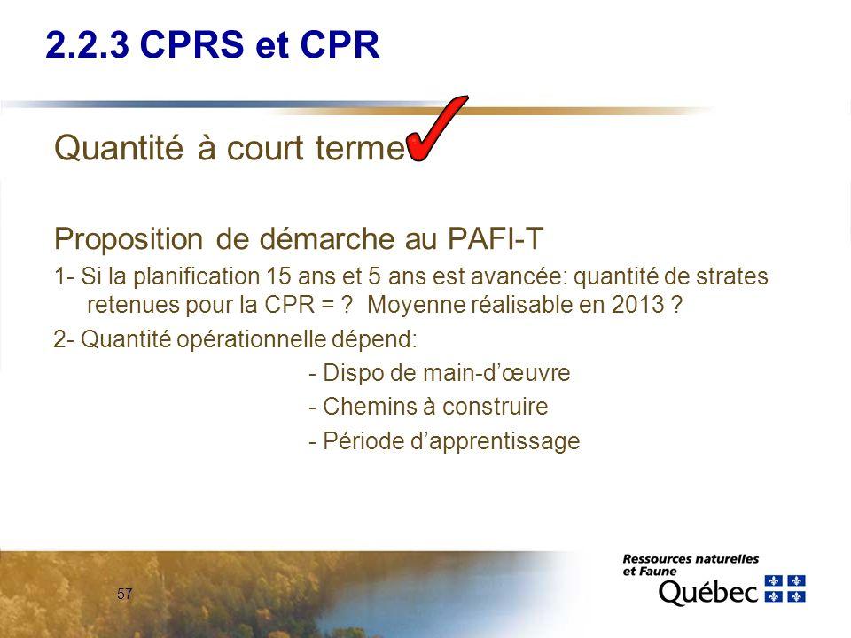 57 Quantité à court terme Proposition de démarche au PAFI-T 1- Si la planification 15 ans et 5 ans est avancée: quantité de strates retenues pour la C